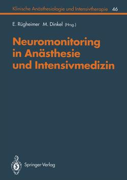 Neuromonitoring in Anästhesie und Intensivmedizinc von Ahnefeld,  F.W., Bergmann,  H., Claus,  D., Dick,  W., Dinkel,  M., Engelhardt,  W., Halmagyi,  M., Handwerker,  H.O., Hecker,  E., Herholz,  K., Huk,  W., Jantzen,  J.-P., Kamp,  H.-D., Kilian,  J., Kobal,  G., List,  W., Löffler,  W.H., Mayrhofer,  O., Neubauer,  I., Neundörfer,  B., Pasch,  T., Peter,  K., Pfenninger,  E., Pfurtscheller,  G., Pichlmayr,  I., Rügheimer,  E., Schädlich,  M., Schmidt,  Hartmut, Schramm,  J., Schregel,  W., Schulte am Esch,  J., Schüttler,  J., Schwarz,  G., Schwendler,  D., Stefan,  H., Steinbereithner,  K., Strauss,  H., Unterberg,  A., Urban,  B., Zwiener,  U.