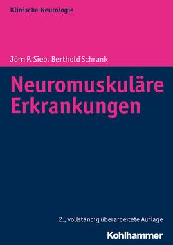 Neuromuskuläre Erkrankungen von Brandt,  Thomas, Hohlfeld,  Reinhard, Noth,  Johannes, Reichmann,  Heinz, Schrank,  Bertold, Sieb,  Jörn P.