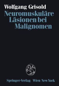 Neuromuskuläre Läsionen bei Malignomen von Grisold,  Wolfgang