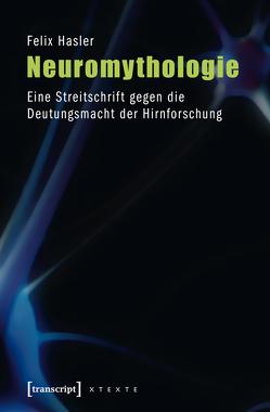 Neuromythologie von Hasler,  Felix