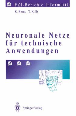 Neuronale Netze für technische Anwendungen von Berns,  Karsten, Kolb,  Thorsten