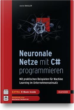 Neuronale Netze mit C# programmieren von Basler,  Daniel