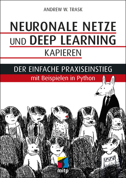 Neuronale Netze und Deep Learning kapieren von Trask,  Andrew W.