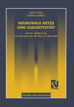 Neuronale Netze und Subjektivität von Lenz,  Anita, Meretz,  Stefan