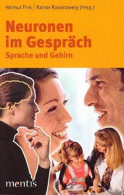 Neuronen im Gespräch von Fink,  Helmut, Rosenzweig,  Rainer