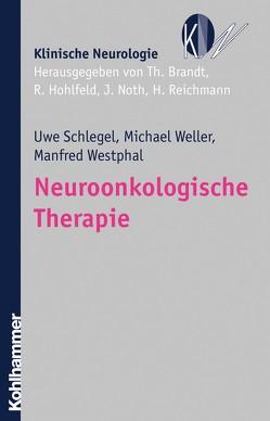 Neuroonkologische Therapie von Brandt,  Thomas, Hohlfeld,  Reinhard, Noth,  Johannes, Reichmann,  Heinz, Schlegel,  Uwe, Weller,  Michael, Westphal,  Manfred