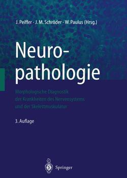 Neuropathologie von Paulus,  W., Peiffer,  J., Schröder,  J.M.
