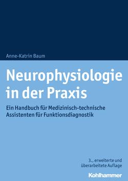 Neurophysiologie in der Praxis von Baum,  Anne-Katrin