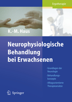 Neurophysiologische Behandlung bei Erwachsenen von Berting-Hüneke,  C., George,  S., Harth,  A., Haus,  Karl-Michael, Kleinschmidt,  U., Ott-Schindele,  R., Speight,  I.