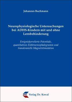 Neurophysiologische Untersuchungen bei ADHS-Kindern mit und ohne Lernbehinderung von Buchmann,  Johannes