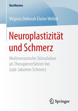 Neuroplastizität und Schmerz von Welter,  Virginia Deborah Elaine