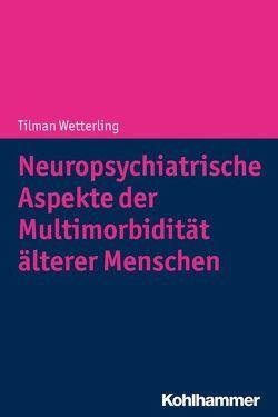 Neuropsychiatrische Aspekte der Multimorbidität von Wetterling,  Tilman