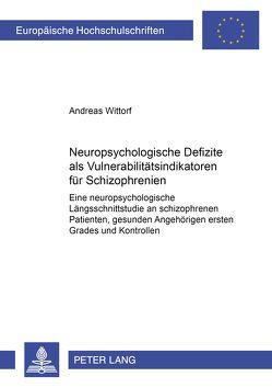 Neuropsychologische Defizite als Vulnerabilitätsindikatoren für Schizophrenien von Wittorf,  Andreas