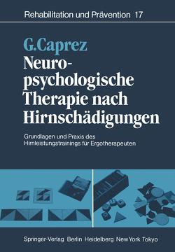 Neuropsychologische Therapie nach Hirnschädigungen von Abbühl,  S., Caprez,  Gaudenz, Engler,  C., Hofer,  R., Hollering,  M., Johansson,  B., Kirschner,  A., Rydstad,  M., Schiess,  R., Steeden,  O. van, Urfer,  C., Waser,  M.