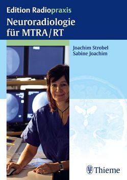 Neuroradiologie für MTRA/RT von Joachim,  Sabine, Strobel,  Joachim