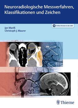 Neuroradiologische Messverfahren, Klassifikationen und Zeichen von Mariß,  Jan, Maurer,  Christoph J.