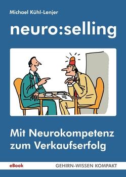 neuro:selling (eBook) von Butschkow,  Peter, Kühl-Lenjer,  Michael
