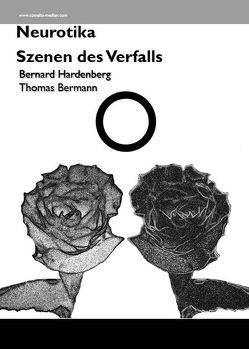 Neurotika – Szenen des Verfalls von Bermann,  Thomas, Hardenberg,  Bernard
