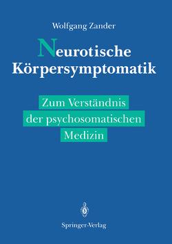 Neurotische Körpersymptomatik von Brückner,  O., Kuhn,  H., Lehner,  F., Rau,  W, Schattenkirchner,  M., Schreiber,  S., Völker,  C., Wahle,  H., Zander,  E., Zander,  Wolfgang