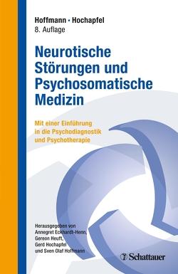 Neurotische Störungen und Psychosomatische Medizin von Eckhardt-Henn,  Annegret, Heuft,  Gereon, Hochapfel,  Frank R, Hoffmann,  Sven Olaf