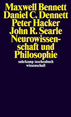 Neurowissenschaft und Philosophie von Bennett,  Maxwell, Dennett,  Daniel C., Hacker,  Peter, Robinson,  Daniel, Schulte,  Joachim, Searle,  John R.