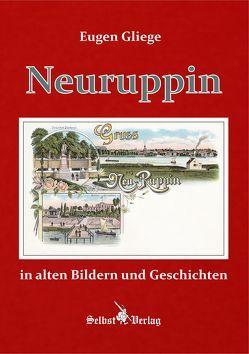 Neuruppin in alten Bildern und Geschichten von Gliege Pressezeichner GbR,  Eugen und Constanze, Gliege,  Eugen