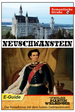 Neuschwanstein – VELBINGER Reiseführer von Garcia Diaz,  Juan Pepe, Velbinger,  Martin