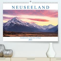 Neuseeland: Traumlandschaft zwischen Meer und Bergen (Premium, hochwertiger DIN A2 Wandkalender 2021, Kunstdruck in Hochglanz) von Schaenzer,  Sandra