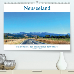 Neuseeland Unterwegs auf den Traumstraßen der Südinsel (Premium, hochwertiger DIN A2 Wandkalender 2021, Kunstdruck in Hochglanz) von Dudziak,  Gerold