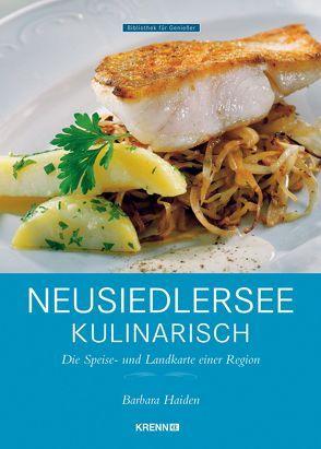 Neusiedler See kulinarisch von Haiden,  Barbara