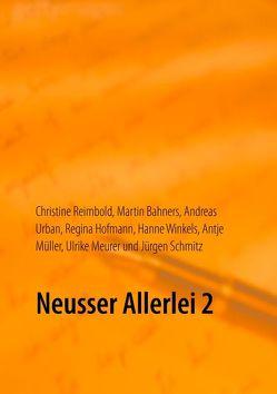 Neusser Allerlei 2 von Bahners,  Martin, Hofmann,  Regina, Meurer,  Ulrike, Müller,  Antje, Reimbold,  Christine, Schmitz,  Jürgen, Urban,  Andreas, Winkels,  Hanne