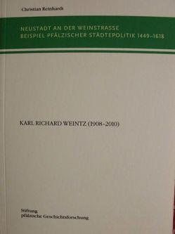 Neustadt an der Weinstrasse Beispiel Pfälzischer Städtepolitik 1449-1618 von Reinhardt,  Christian, Spiess,  Pirmin