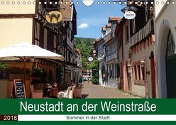 Neustadt an der Weinstraße – Sommer in der Stadt (Wandkalender 2018 DIN A4 quer) von Andersen,  Ilona