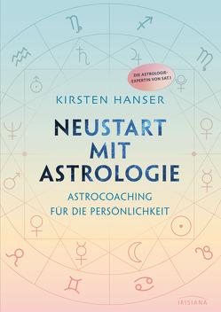 Neustart mit Astrologie von Hanser,  Kirsten