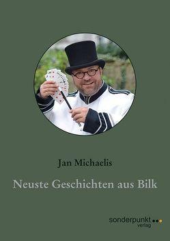 Neuste Geschichten aus Bilk von Michaelis,  Jan