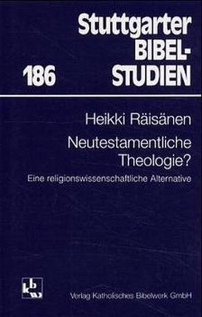 Neutestamentliche Theologie? von Räisänen,  Heikki