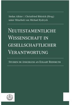 Neutestamentliche Wissenschaft in gesellschaftlicher Verantwortung von Alkier,  Stefan, Böttrich,  Christfried, Rydryck,  Michael