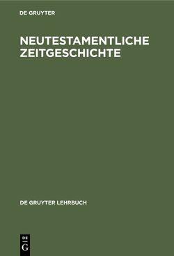 Neutestamentliche Zeitgeschichte von Reicke,  Bo