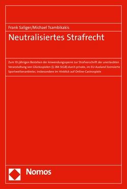 Neutralisiertes Strafrecht von Saliger,  Frank, Tsambikakis,  Michael