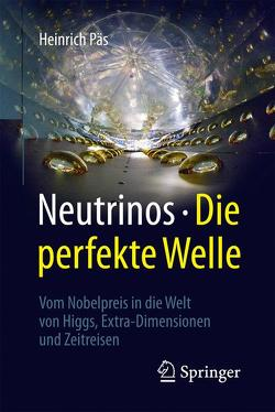 Neutrinos – die perfekte Welle von Päs,  Heinrich