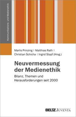 Neuvermessung der Medienethik von Prinzing,  Marlis, Rath,  Matthias, Schicha,  Christian, Stapf,  Ingrid