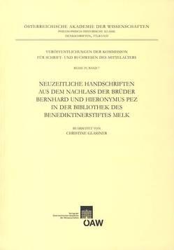 Neuzeitliche Handschriften aus dem Nachlass der Brüder Bernhard und Hieronymus Pez in der Bibliothek des Benediktinerstiftes Melk von Glassner,  Christine, Kresten,  Otto