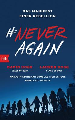 #NEVER AGAIN von Flegler,  Leena, Hogg,  David, Hogg,  Lauren, Zeltner,  Henriette