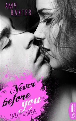 Never before you – Jake & Carrie von Baxter, Amy