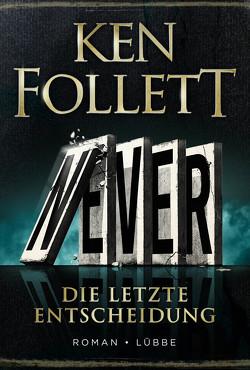 Never – Die letzte Entscheidung von Follett,  Ken, Schmidt,  Dietmar, Schumacher,  Rainer