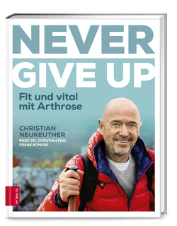 Never give up von Bömers,  Frank, Fink,  Christian, Neureuther,  Christian