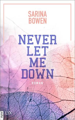 Never Let Me Down von Bowen,  Sarina, Pilz,  Wiebke, Restemeier,  Nina