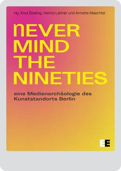 Never Mind the Nineties von Ebeling,  Knut, Lattner,  Heimo, Maechtel,  Annette