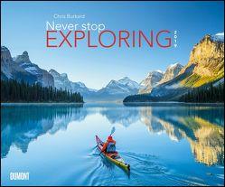 Never stop exploring 2019 – Outdoor-Fotografie – Wandkalender 58,4 x 48,5 cm – Spiralbindung von Burkard,  Chris