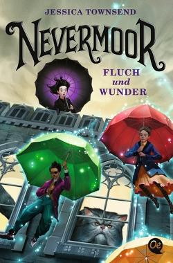 Nevermoor 1 von Fritz,  Franca, Koop,  Heinrich, Madsen,  Jim, Townsend,  Jessica